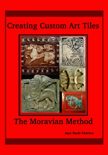 Creating Custom Art Tiles: The Moravian Method: Jaye Slade Fletcher