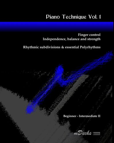 9781441412164: Piano Technique: Fingers Control, Independence, Balance & Strength