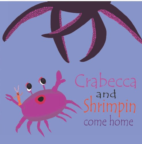 9781441412331: Crabecca And Shrimpin Come Home