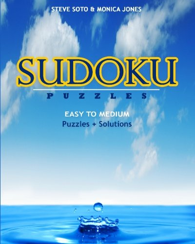 SUDOKU Puzzles - Easy to Medium: Puzzles + Solutions: Steve Soto
