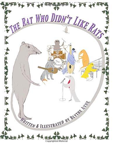 The Rat Who Didn't Like Rats: Blythe Ayne