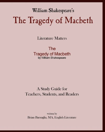 9781441415332: Literature Matters The Tragedy of Macbeth A Study Guide for   Teachers, Students and Readers: A Practical Guide for Teaching and Understanding: Macbeth