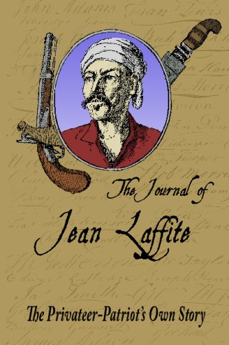 9781441415592: The Journal Of Jean Laffite: The Privateer-Patriot's Own Story