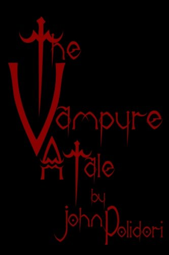 The Vampyre: Cool Collector's Edition - Printed In Modern Gothic Fonts (9781441415684) by John Polidori