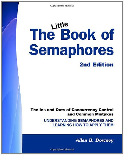 9781441418685: The Little Book of SEMAPHORES (2nd Edition): The Ins and Outs of Concurrency Control and Common Mistakes
