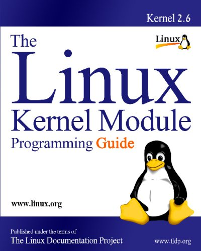 The Linux Kernel Module Programming Guide: Pomerantz, Ori, Burian, Michael, Salzman, Peter Jay