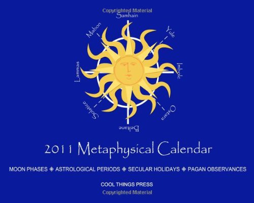 9781441418975: 2011 Metaphysical Calendar: Moon Phases, Astrological Zodiac Periods, Pagan Observances