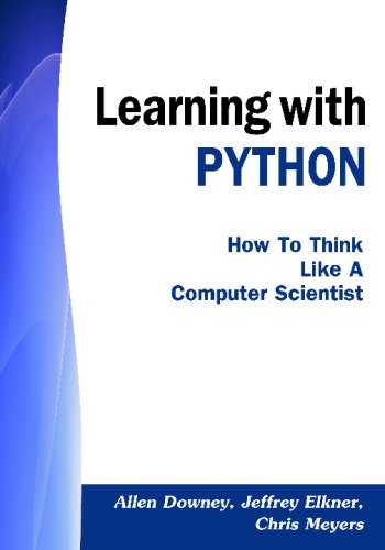 Learning with PYTHON: How to Think Like: Downey, Allen; Elkner,