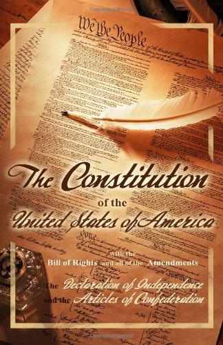 9781441419507: The Constitution of the United States of America, with the Bill of Rights and all of the Amendments; The Declaration of Independence; and the Articles of Confederation