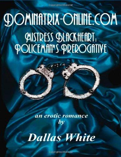 9781441421630: Dominatrix-Online.Com: Mistress Blackheart: Policeman's Prerogative