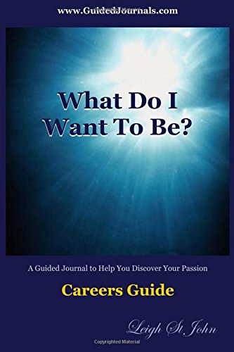 9781441422972: What Do I Want To Be?: Careers Guide For High School And College Students