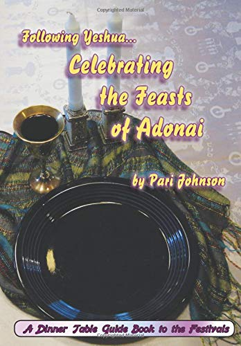 9781441423108: Following Yeshua...Celebrating The Feasts Of Adonai: A Dinner Table Guide Book For The Festivals
