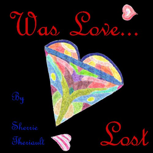 9781441423696: Was Love Lost: An Anthology Of Love, Life And Lust
