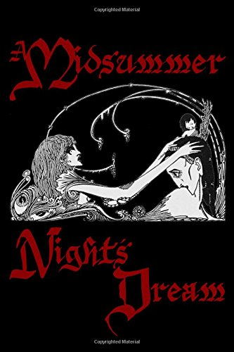 A MIDSUMMER NIGHT'S DREAM: COLLECTOR'S EDITION PRINTED IN MODERN GOTHIC FONTS (9781441424730) by WILLIAM SHAKESPEARE