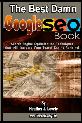 9781441424846: The Best Damn Google Seo Book - Black & White Edition: Search Engine Optimization Techniques That Will Increase Your Search Engine Ranking!