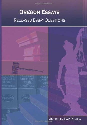 Oregon Essays, Released Oregon Bar Exam Essay: Ameribar