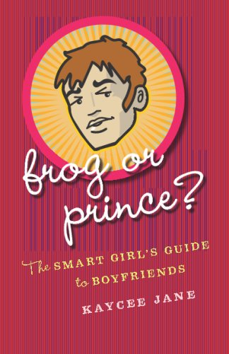 9781441435668: Frog Or Prince?: The Smart Girl's Guide To Boyfriends