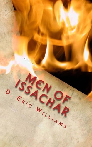 9781441435675: Men Of Issachar: Understand The Times, Know What To Do As A Christian Man Demonstrating The Kingdom Of God In Your Family, Church And Community