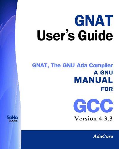 9781441437266: GNAT User's Guide - GNAT The GNU Ada Compiler: Manual For Gcc Version 4.3.3