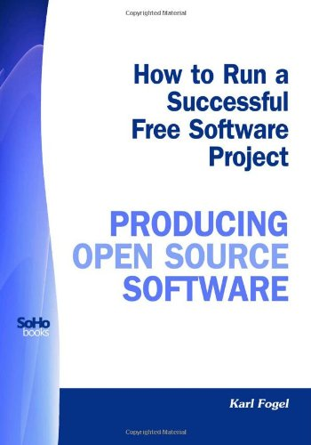 9781441437716: How To Run A Successful Free Software Project - Producing Open Source Software
