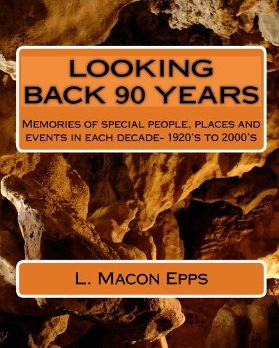 9781441438256: Looking Back 90 Years: True Experiences--1924 To 2009