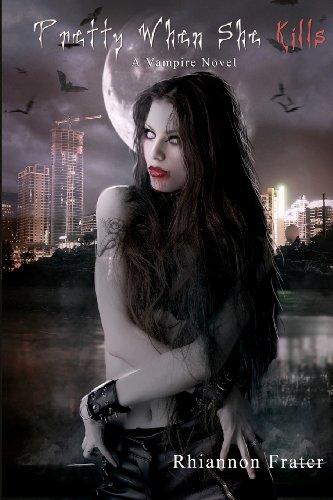 9781441440105: Pretty When She Kills: A Vampire Novel