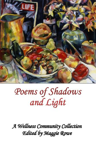 Poems Of Shadows And Light: A Wellness Community Collection