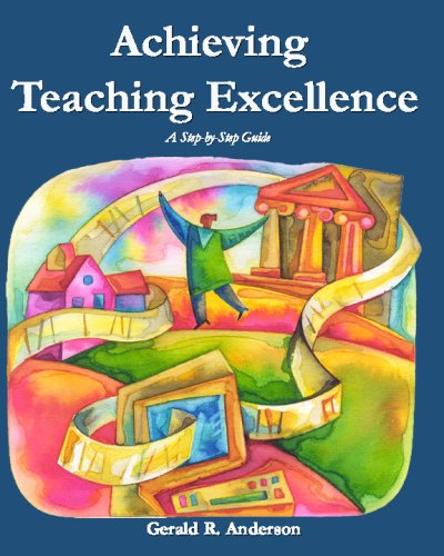 9781441444516: Achieving Teaching Excellence: A Step-By-Step Guide