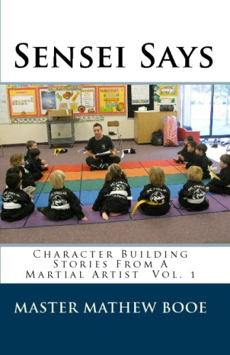 9781441445124: Sensei Says: Character Building Stories From A Martial Artist