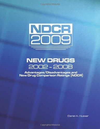 NDCR 2009: New Drugs 2002-2008: Daniel A. Hussar