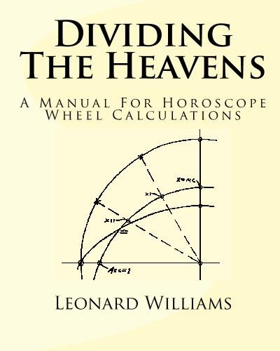 9781441451873: Dividing The Heavens: A Manual For Horoscope Wheel Calculations