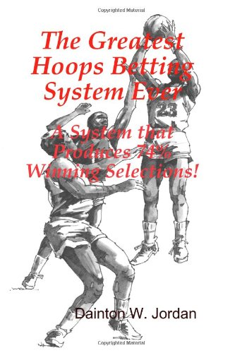 9781441452153: The Greatest Hoops Betting System Ever: A System That Produces 74% Winning Selections!
