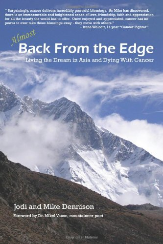9781441452337: Almost Back From The Edge: Living The Dream In Asia And Dying With Cancer