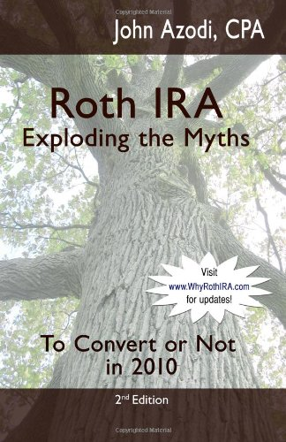 9781441453037: Roth IRA Exploding The Myths: To Convert or Not in 2010 2nd Edition