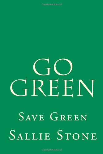 Go Green: Save Green: Stone, Sallie