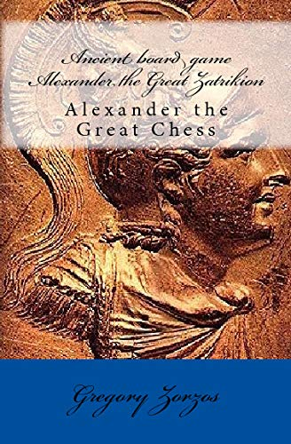9781441461087: Ancient Board Game Alexander The Great Zatrikion: Alexander The Great Chess (Greek Edition)