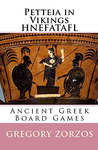 9781441462770: Petteia In Vikings Hnefatafl: Ancient Greek Board Games