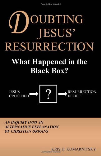 9781441463302: Doubting Jesus' Resurrection: What Happened in the Black Box? (First Edition)