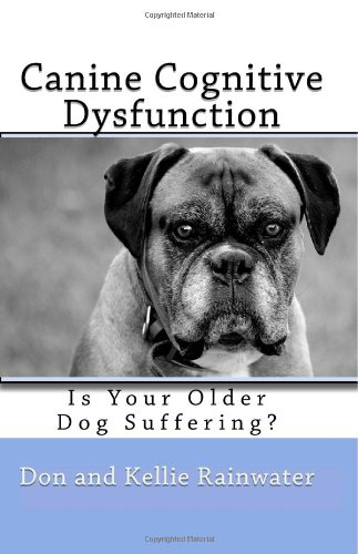 9781441463494: Canine Cognitive Dysfunction: Is Your Older Dog Suffering