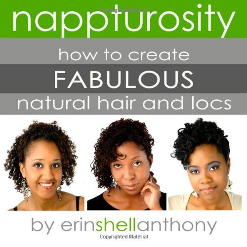 9781441465320: Nappturosity: How to Create Fabulous Natural Hair and Locs