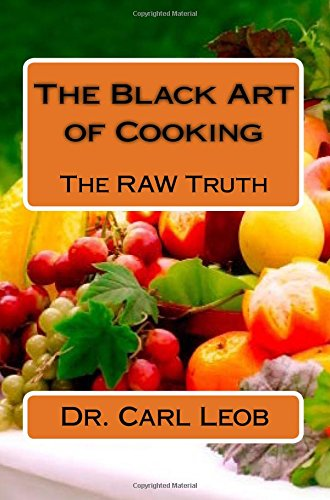 9781441465740: The Black Art Of Cooking: The Raw Truth