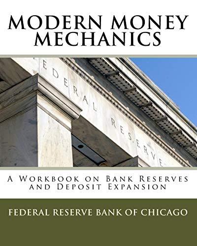 Modern Money Mechanics: A Workbook on Bank: Federal Reserve Bank