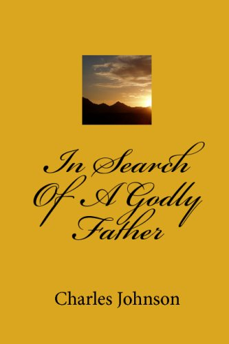 In Search Of A Godly Father (1441467165) by Johnson, Charles