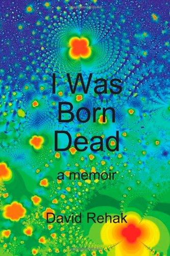 9781441468642: I Was Born Dead: A Memoir