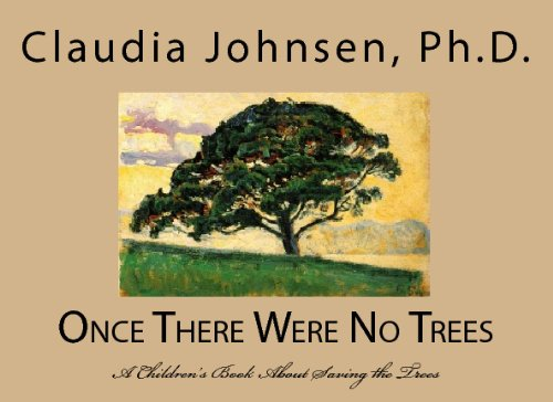 9781441468680: Once There Were No Trees: A Children's Book About Saving The Trees