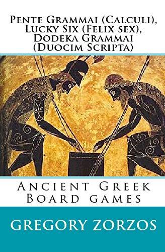 9781441469977: Pente Grammai (Calculi), Lucky Six (Felix Sex), Dodeka Grammai (Duocim Scripta): Ancient Greek Board Games (Greek Edition)