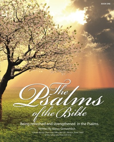 The Psalms Of The Bible: Being Refreshed And Strengthened In The Psalms: Gemaehlich, Nancy