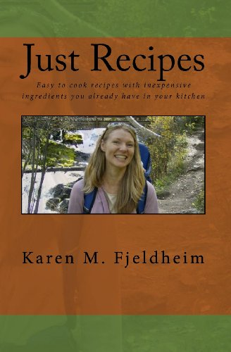 9781441472830: Just Recipes: Easy To Cook Recipes With Inexpensive Ingredients You Already Have In Your Kitchen