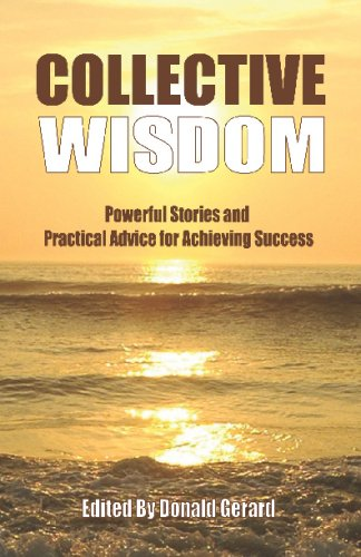 9781441477460: Collective Wisdom: Powerful Stories And Practical Advice For Achieving Success