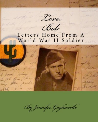 9781441479730: Love, Bob: Letters Home From A World War II Soldier